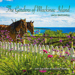 The Gardens of Mackinac Island - Autographed Edition!